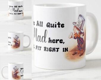 Mad Hatter, Alice IN Wonderland, Gift Mug, We're all mad here, gift mug