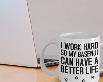 Basenji Mug - Basenji Gifts - Funny Basenji Coffee Mug - I Work Hard So My Basenji Can Have A Better Life - Basenji Dog