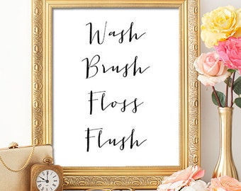 Wash Brush Floss Flush - 8x10 Bathroom Decor, Bathroom Prints, Bathroom Rules, Printable Art, Kids Bathroom Wall Decor, B & W