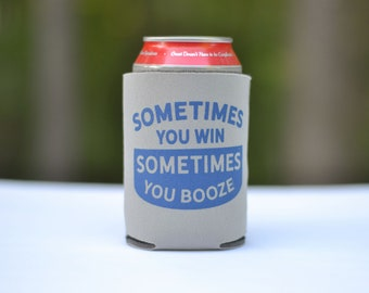 Funny beer can cooler - Sometimes you win, sometimes you booze - home brew stocking stuffer