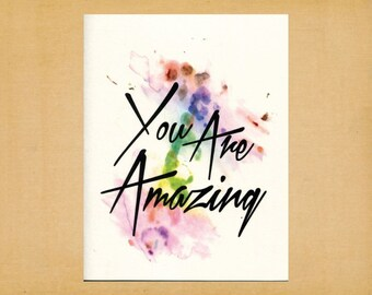 """You Are Amazing, Blank Note Card, Greeting Card, Stationery, A2, 5.5"""" x 4.25"""""""
