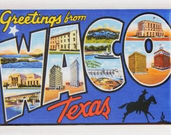 Greetings from Waco Texas Fridge Magnet