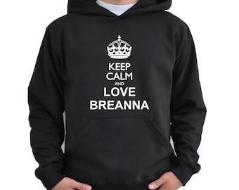 Keep calm and love Breanna Hoodie