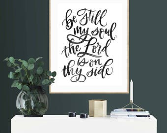 Be Still My Soul, 8x10, fine art print, black and white, hymn art, hand lettered art, home decor, hymns