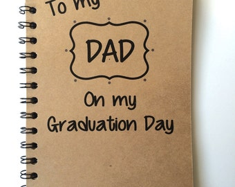 Father, Graduation Day, Gift, From Daughter, From Son, Graduation Notebook, Thank You, Personalized, Graduation, Notebook,  gift, meaningful