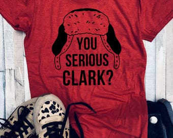 Clark Griswold shirt - clark shirt - Clark Griswold - you serious clark - National Lampoons - cousin eddy - Christmas Vacation