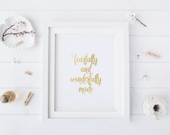 "PRINTABLE Art ""Fearfully and Wonderfully Made"" Gold Foil Decor Gold Foil Art Print Gold Foil Wall art Gold Foil Girls Nursery Gold Foil"