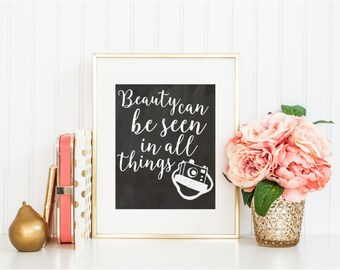 Beauty Can Be Seen in All Things Printable Wall Art