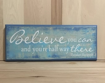 Believe you can wood sign quote, Theodore Roosevelt quote, wooden custom sign,  positive quote wall decor, inspirational wall art