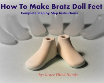 How To Make Bratz Doll Feet Tutorial Pictorial Complete Guide To Making Molds & Feet for Dolls