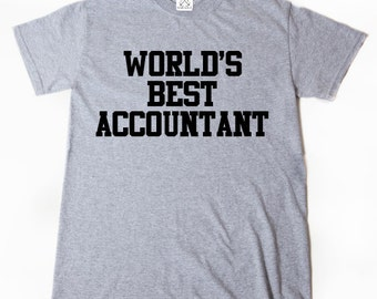 World's Best Accountant T-shirt Funny CPA Accountant Tax Season Shirt
