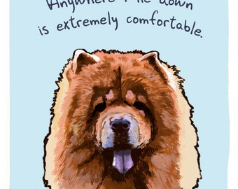 Chow Chow 8x10 Print of Original Painting with phrase