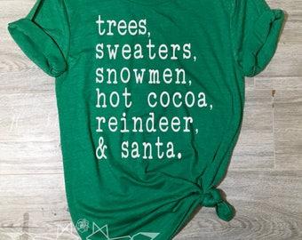 Christmas Shirt, Trees Sweaters Snowmen Hot Cocoa Reindeer & Santa Shirt, Christmas List Tee, Christmas Shirt Women, Women's Christmas