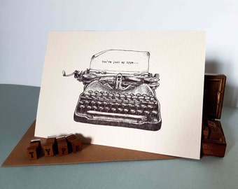 Just My Type Valentine Day Card - Love card for Him - Valentine Card For Her - Typewriter - Funny Anniversary Card