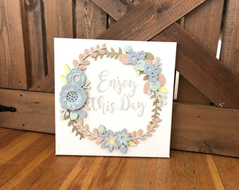 Enjoy This Day Floral Sign Decor