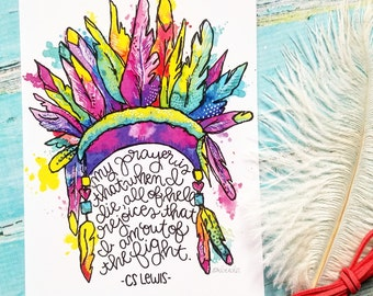 Head Dress Warrior Rainbow 5x7 Print Hymn Fine Art Hymnal Watercolor Ink Painting CS Lewis Fight Feather Hand Lettering Calligraphy War Room