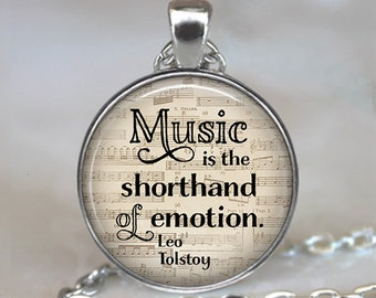 Music is the Shorthand of Emotion, Leo Tolstoy quote necklace, music student graduation gift music teacher gift musician gift key fob