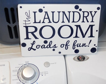Laundry Room Sign • Loads of Fun sign •  Laundry Room Plaque •  Laundry Room decor •  Wood Sign • Primitive Laundry Sign • Hand painted sign