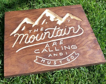 The mountains Are Calling And I Must Go Home Decor Sign