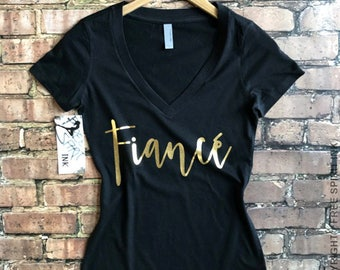 Fiance Shirt. Gold Foil Fiance T-Shirt. Engagement Gift. Fiance Shirt. Wifey Tee. Bridal Shower Gift. Bride To Be Tee. Bachelorette Party