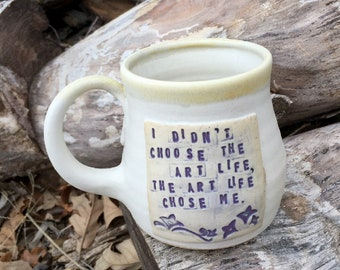 White and Purple Mug-I Didn't Choose the Art Life.  The Art Life Chose Me-Paint Palette -Pottery Handmade by Daisy Friesen