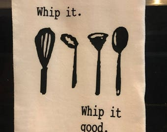Whip it. Whip it good Flour Sack Kitchen Towel