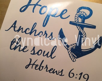 Hope anchors the soul. Hebrews 6:19 decal