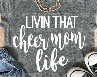 Cheer mom svg, Livin that cheer mom Life svg, cheer svg, cheer iron on, mom svg, Silhouette, Commercial use, files, Download, Cricut, dxf