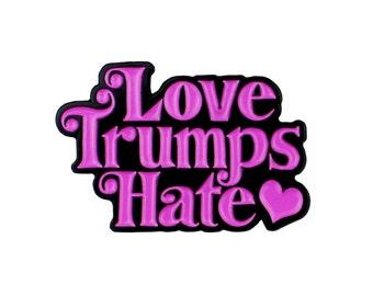 Love trumps hate enamel lapel pin