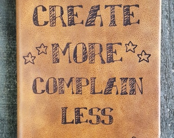 Create More Complain Less Journal (small brown)