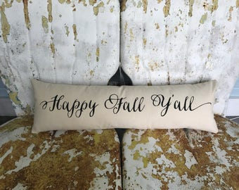 FALL Autumn Happy Fall Y'all long bench swing pillow on cream cotton canvas Fun Painted Burlap Throw Accent Pillow Home Decor Farm House