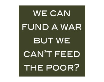 Fund a War T-shirt - Humorous 100% Cotton Anti War Tee For Pacifists and Caring People