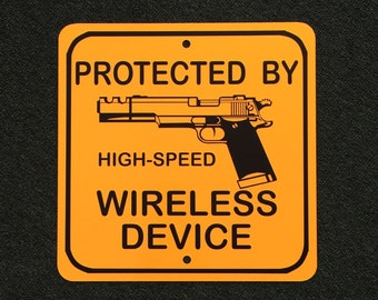 Protected by High Speed Wireless Device 1911 Gun 2nd Admendment 12 inch by 12 inch Metal Sign