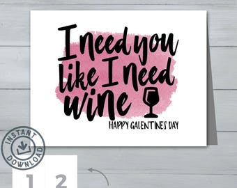 Galentine's Day Card  |  I need you like I need wine card  |  Friendship Girl Friend Valentine's Day Card  |  Instant Download