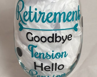 Retirement Wine Glass, Retirement Gift, Goodbye Wine Glass, Retirement,  Party Gift,Wine Lover Gift,Retirement Goodbye Tension Hello Pension