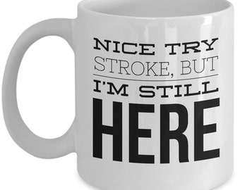 Stroke survivor coffee mug - inspirational coffee mug