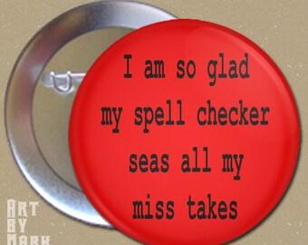 Bad speller Spell Checker Pin back Button