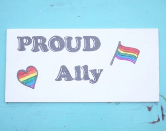 Proud Ally, handmade wooden sign