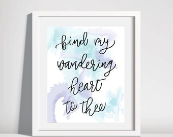bind my wandering heart to thee download. printable. come thou fount of every blessing. watercolor design. hand lettering.