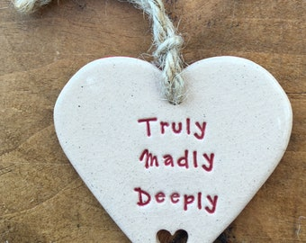 Truly Madly Deeply handmade ceramic hanging heart, perfect gift