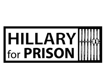 """1 """"Hillary For Prison"""" Bumper Sticker  - Indoor or Outdoor"""