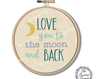 Machine Embroidery Design Love You To The Moon and Back Wall Art Original Digital File Instant Download 4x4 Hoop Fits 6 Inch Round Frame