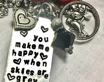 You make me happy, when skies are grey, hand stamped, silver necklace, you make me smile gift of love, special gift, mom, daughter, bestie