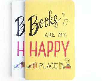 Books are my happy place —Yellow or White Hand Lettered Journal Notebook —80 pages — Book Lovers, Book Nerds, Gifts for Readers