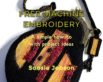 How to free machine embroider - paint pictures with your sewing machine PDF Version