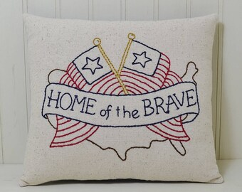 Home of the Brave Decorative Pillow - Red White Blue Flags Accent Pillow - 4th of July Patriotic Home Decor - Hand Embroidered Shelf Sitter