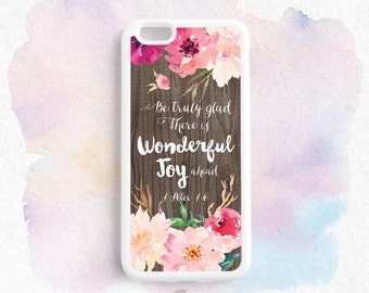 Be truly glad. There is wonderful joy ahead Bible Verse Quote 1 Peter 1:6 iPhone 7 SE 6s plus 5s 4s Case Galaxy s4 s5 s6 s7, Note 3 4 5 Qt21