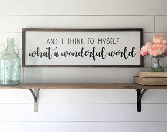 "And I Think To Myself What A WONDERFUL WORLD | Framed Painted Wood Sign | 12""x36"" 