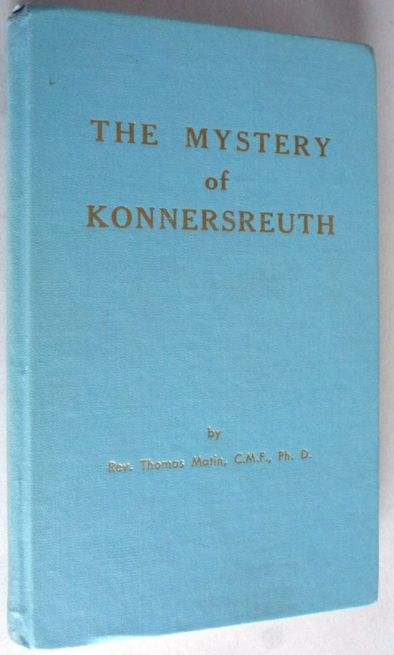 The Mystery of Konnersreuth 1961 by Rev. Thomas Matin - Signed Hardcover HC - Catholic Stigmata