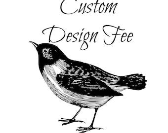 Custom design request, custom design fee